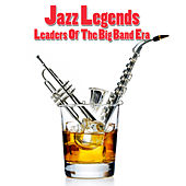 Jazz Legends - Leaders Of The Big Band Era by Various Artists