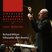 Wilson: Silhouette with Revelry by American Symphony Orchestra