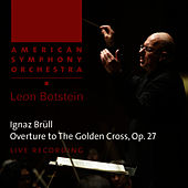 Brüll: The Golden Cross by American Symphony Orchestra