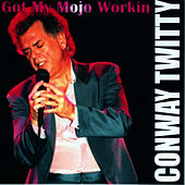 Got My Mojo Workin' by Conway Twitty