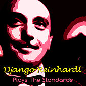 Django Reinhardt Plays The Standards by Django Reinhardt