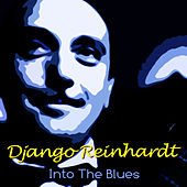 Django Reinhardt Into The Blues by Django Reinhardt