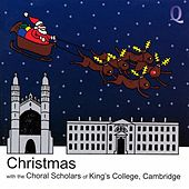 Christmas with the Choral Scholars of King's College, Cambridge by Various Artists
