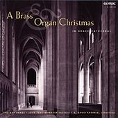 A Brass Organ Christmas in Grace Cathedral by Various Artists