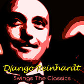 Django Reinhardt Swings The Classics by Django Reinhardt
