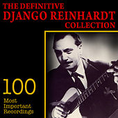 The Definitive Django Reinhardt Collection - 100 Most Important Recordings by Django Reinhardt