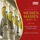 Schubert: Masses Nos. 1-6 - Deutsche Messe by Various Artists