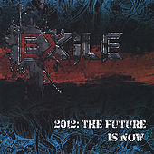 2012: The Future Is Now by Exile