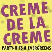 Creme de la Creme! Party-Hits & Evergreens! by Various Artists