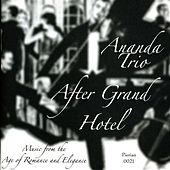 After Grand Hotel: Music from the Age of Romance and Elegance by Ananda Trio
