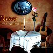 Rose by Duo Takemitsu