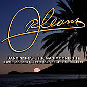 Dancin' In St. Thomas Moonlight (Live in Concert at Reichold Center for the Arts) by Orleans