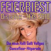 Feierbiest Discofox - Hits 2010 - Die neue Halli Galli Vollgas Dancefloor-Hitparade by Various Artists