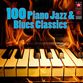 100 Piano Jazz & Blues Classics by Various Artists