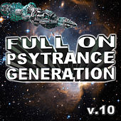 Full On Psytrance Generation V10 by Various Artists