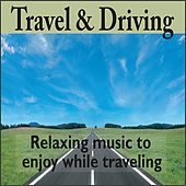 Travel and Driving:  Relaxing Driving Music by Robbins Island Music Group