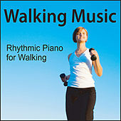 Walking Music:  Rhythmic Music for Walking & Exercise by Robbins Island Music Group