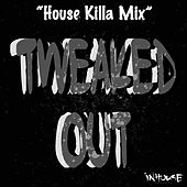 Tweaked Out (House Killa) REMIX by Todd Terry
