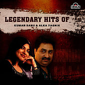 Legendary Hits Of Kumar Sanu & Alka Yagnik by Alka Yagnik