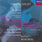 Fauré/Ysayë/Ravel/Lalo etc.: Rêverie et Caprice by Chantal Juillet