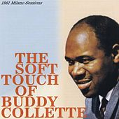 The Soft Touch Of Buddy Collette by Buddy Collette