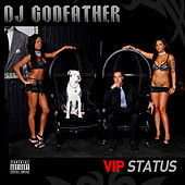 VIP Status by DJ Godfather