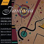 Berlin Dreiklang Ensemble - Fantasia by Berlin Dreiklang Ensemble