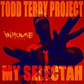 Todd Terry Project - My Selectah by Todd Terry