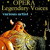Opera Legendary Voices 1909-1938 by Various Artists