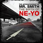 Th Apprenticeship of Mr. Smith (The Birth of Ne-Yo) by Ne-Yo