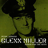Pearl Harbour Glenn Miller Songs for the Boys, Voume 1 by Glenn Miller