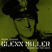 Pearl Harbour Glenn Miller Songs for the Boys, Voume 1 by Glenn Miller
