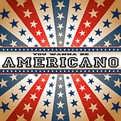 You Wanna Be Americano by Lou Bega