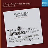 Froberger: Werke für Cembalo by Gustav Leonhardt