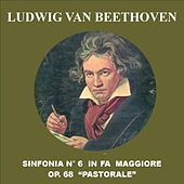 Sinfonia No. 6 in Fa maggiore, Op. 68 - Pastorale by Ludwig van Beethoven