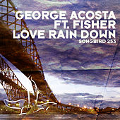 Love Rain Down by George Acosta