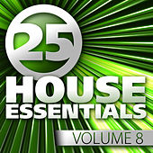 25 House Essentials, Vol. 8 by Various Artists