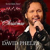 Christmas With David Phelps by David Phelps