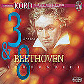 Beethoven: Symphonies 3 & 8 by Kazimierz Kord