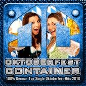 OKTOBERFEST CONTAINER - 100% German Top Single Oktoberfest-Hits 2010 by Various Artists