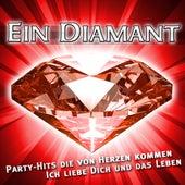Ein Diamant - Party-Hits die von Herzen kommen - Ich liebe dich und das Leben by Various Artists