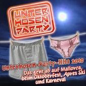 Unterhosen-Party-Hits 2010 - Das geht ab auf Mallorca, beim Oktoberfest, Apres-Ski und Karneval by Various Artists