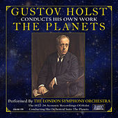 Gustov Holst Conducts His Own Work: The Planets (Acoustic Recordings) by London Symphony Orchestra