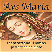 Ave Maria: Inspirational Hymns, Spiritual Songs & Church Music by Robbins Island Music Group