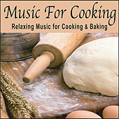 Music For Cooking: Relaxing Music for Cooking or Baking, Cooking Music by Robbins Island Music Group