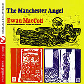 The Manchester Angel (Digitally Remastered) by Ewan MacColl