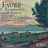 Fauré: Requiem and other sacred music by John Rutter