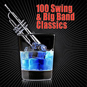 100 Swing & Big Band Classics by Various Artists