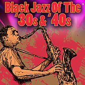 Black Jazz Of The '30s & '40s by Various Artists