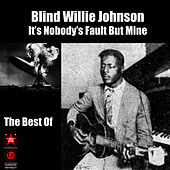It's Nobody's Fault But Mine - The Best Of by Blind Willie Johnson